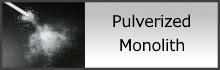 Pulverized Monolith