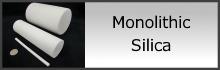 Monolithic Silica